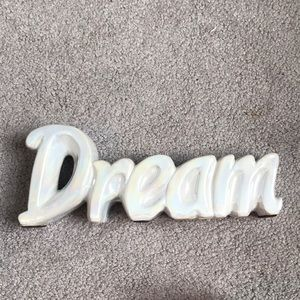 "Room Decor ""dream"" Sign"